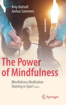 The Power of Mindfulness: Mindfulness Meditation Training in Sport (Mmts) Cover Image