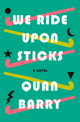We Ride Upon Sticks: A Novel Cover Image