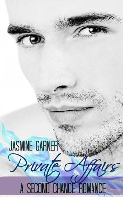 Private Affairs: A Second Chance Romance Cover Image
