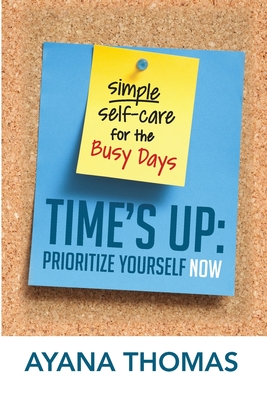 Time's Up: Prioritize Yourself Now Cover Image