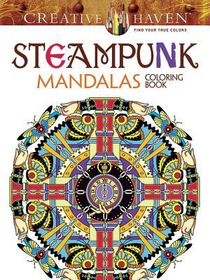 Creative Haven Steampunk Mandalas Coloring Book (Creative Haven Coloring Books) Cover Image