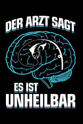 ...es ist unheilbar: Notizbuch / Notizheft für Angeln Angler-in Fischer-in A5 (6x9in) dotted Punktraster Cover Image