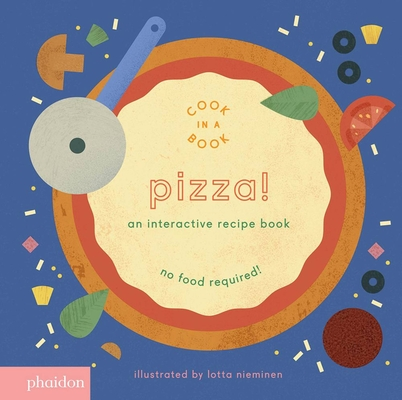 Pizza!: An Interactive Recipe Book Cover Image