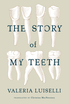 The Story of My Teeth Cover Image