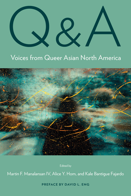 Q&A: Voices from Queer Asian North America (Asian American History & Cultu) Cover Image