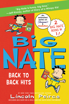 Big Nate: Back to Back Hits: On a Roll and Goes for Broke Cover Image