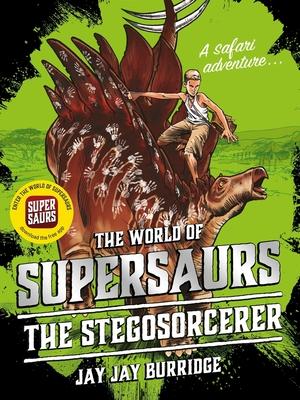 The Stegosorcerer (Supersaurs #2) Cover Image