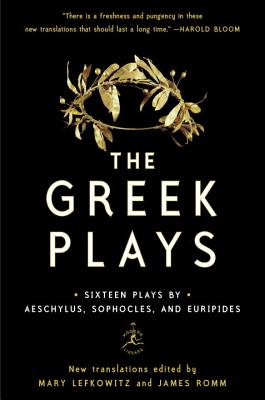 The Greek Plays: Sixteen Plays by Aeschylus, Sophocles, and Euripides (Modern Library Classics) Cover Image
