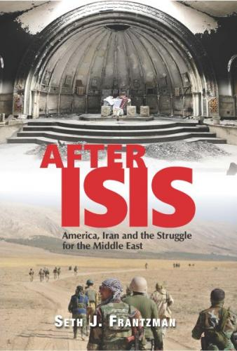 After Isis: America, Iran and the Struggle for the Middle East Cover Image