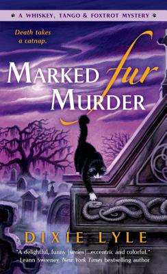 Marked Fur Murder: A Whiskey Tango Foxtrot Mystery Cover Image