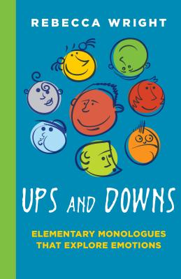 Ups and Downs: Elementary Monologues That Explore: Monologues That Explore Emotions Cover Image