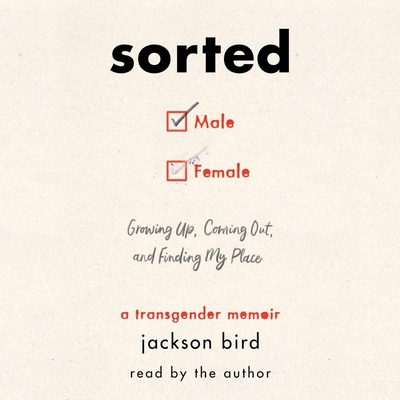 Sorted: Growing Up, Coming Out, and Finding My Place; A Transgender Memoir Cover Image