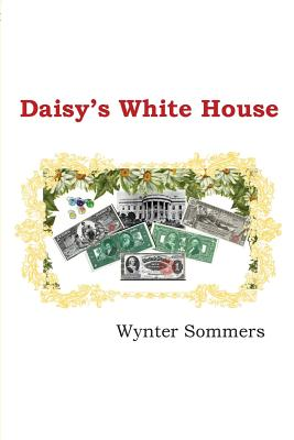 Daisy's White House: Daisy's Adventures Set #1, Book 9 Cover Image