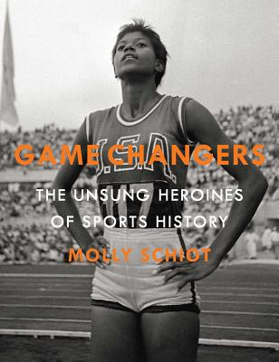 Game Changers: The Unsung Heroines of Sports History Cover Image