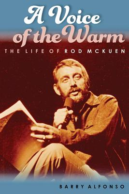 A Voice of the Warm: The Life of Rod McKuen Cover Image