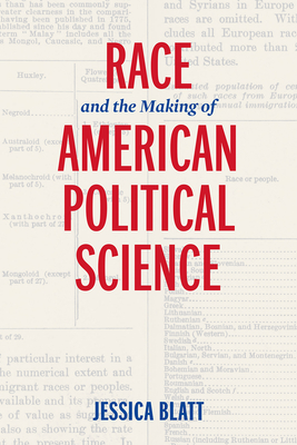 Race and the Making of American Political Science (American Governance: Politics) Cover Image