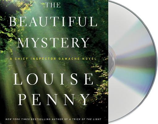 The Beautiful Mystery: A Chief Inspector Gamache Novel Cover Image