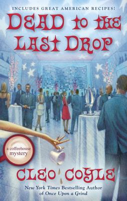 Dead to the Last Drop (A Coffeehouse Mystery #15) Cover Image
