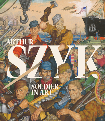 Arthur Szyk: Soldier in Art Cover Image