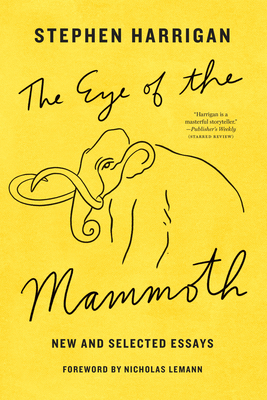 The Eye of the Mammoth: New and Selected Essays Cover Image