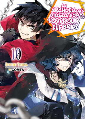 An Archdemon's Dilemma: How to Love Your Elf Bride: Volume 10 Cover Image