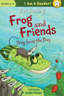 Frog Saves the Day (I Am a Reader!: Frog and Friends) Cover Image