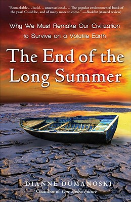 The End of the Long Summer: Why We Must Remake Our Civilization to Survive on a Volatile Earth Cover Image