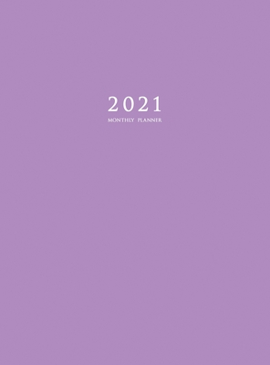 2021 Monthly Planner: 2021 Planner Monthly 8.5 x 11 with Purple Cover (Hardcover) Cover Image
