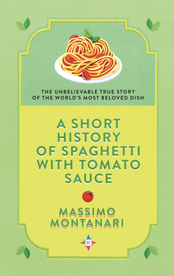 A Short History of Spaghetti with Tomato Sauce Cover Image