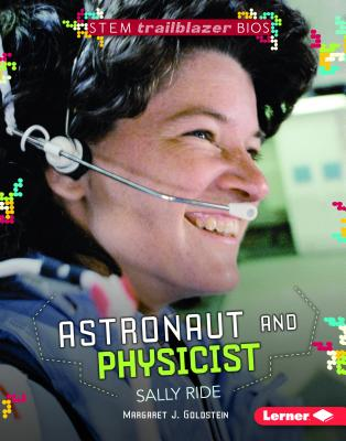 Astronaut and Physicist Sally Ride (Stem Trailblazer Bios) Cover Image