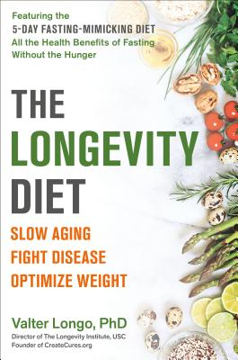 The Longevity Diet: Slow Aging, Fight Disease, Optimize Weight Cover Image