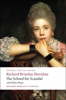The School for Scandal and Other Plays: The Rivals/The Duenna/A Trip to Scarborough/The School for Scandal/The Critic Cover Image