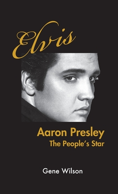 Elvis Aaron Presley: The People's Star Cover Image