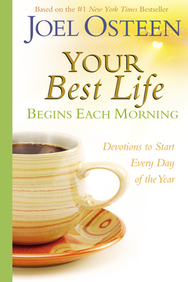 Your Best Life Begins Each Morning: Devotions to Start Every New Day of the Year Cover Image