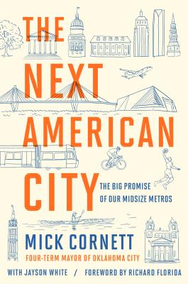 The Next American City: The Big Promise of Our Midsize Metros Cover Image