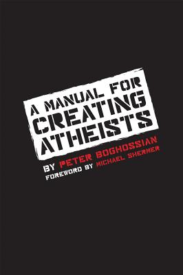 A Manual for Creating Atheists Cover Image