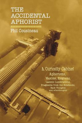 The Accidental Aphorist: A Curiosity Cabinet of Aphorisms Cover Image