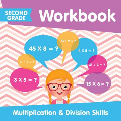 Second Grade Workbook: Multiplication & Division Skills (Paperback)  Hartfield Book Company