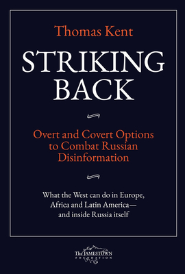 Striking Back: Overt and Covert Options to Combat Russian Disinformation Cover Image
