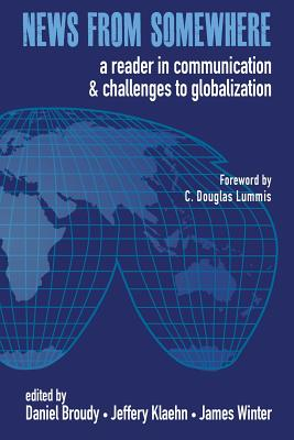 News from Somewhere: A Reader in Communication and Challenges to Globalization Cover Image