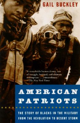American Patriots: The Story of Blacks in the Military from the Revolution to Desert Storm Cover Image