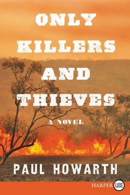 Only Killers and Thieves: A Novel Cover Image