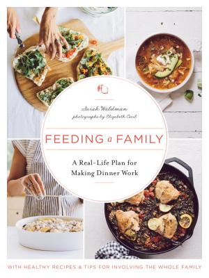 Feeding a Family: A Real-Life Plan for Making Dinner Work Cover Image