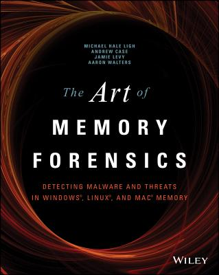 The Art of Memory Forensics: Detecting Malware and Threats in Windows, Linux, and Mac Memory Cover Image