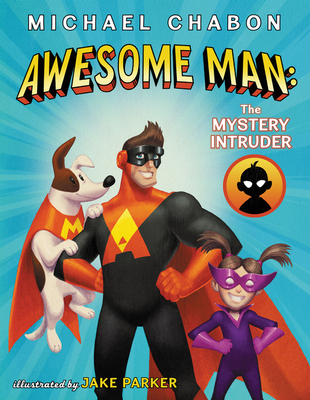 Awesome Man: The Mystery Intruder Cover Image
