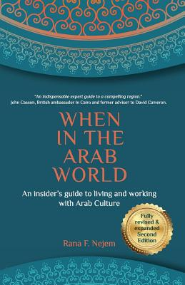 When in the Arab World: An insider's guide to living and working with Arab culture Cover Image
