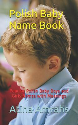 Polish Baby Name Book: Popular Polish Baby Boys and Girls Names with Meanings Cover Image