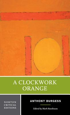 A Clockwork Orange (Norton Critical Editions) Cover Image