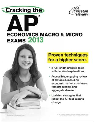 Cracking the AP Economics Macro & Micro Exams, 2013 Edition Cover