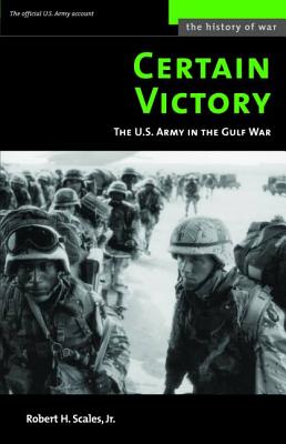Certain Victory: The U.S. Army in the Gulf War Cover Image